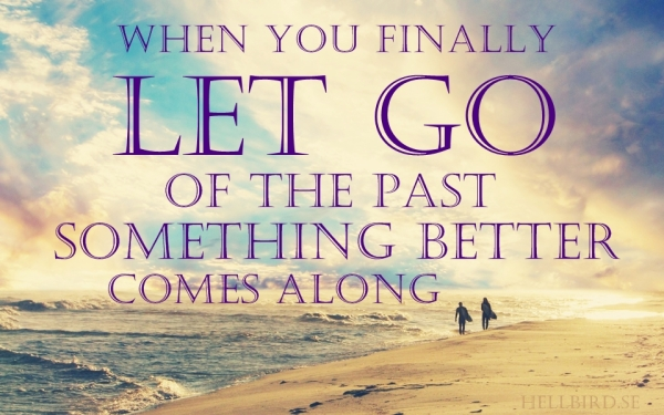 when you finally let go of the past