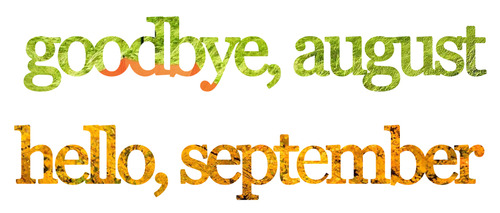 Bye-August-Welcome-September